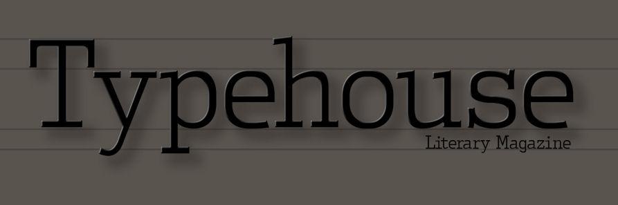 Typehouse Literary Magazine